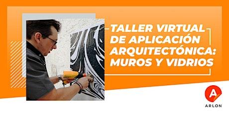 Taller Virtual de Aplicación Arquitectónica: Muros y Vidrios tickets