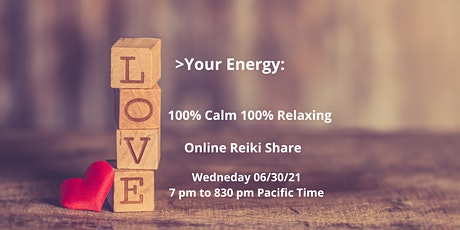 Love Your Energy at 100% Calm 100% Relaxing Online Reiki Share tickets