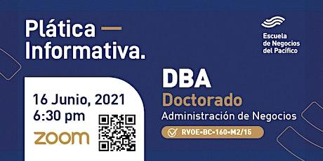 Plática Informativa del DBA Doctorado en Administración de Negocios entradas