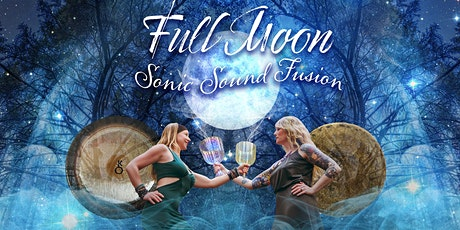 Full Moon Sonic Sound Fusion tickets