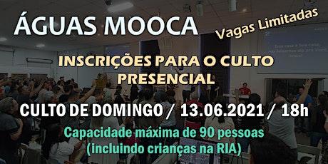 Igreja Águas Mooca - Culto  de Celebração - 13.06.2021 ingressos