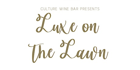 Luxe on the  Lawn tickets