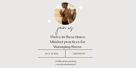 Thrive in these times: Mindset practices for Managing Stress tickets