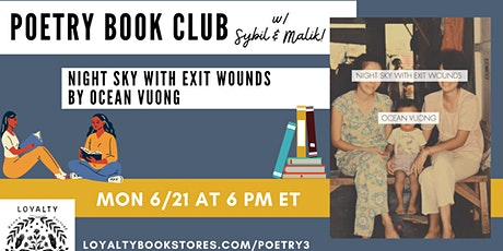 Loyalty's Poetry Book Club chats NIGHT SKY WITH EXIT WOUNDS tickets