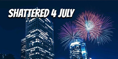 SHATTERED 4 July - Downtown, Los Angeles tickets