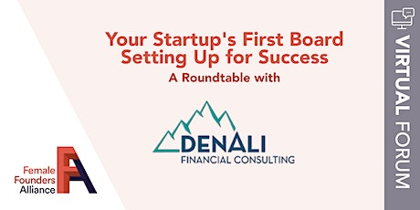 Your Startup's First Board: A Roundtable with Denali Financial Consulting tickets
