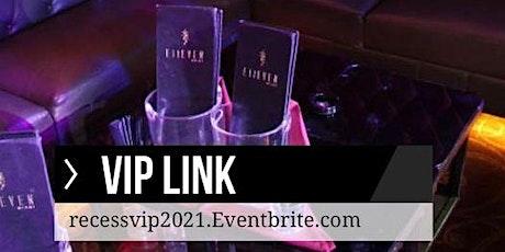 VIP Tables/Cruise/Passes for RECESS Puerto Vallarta 2021 tickets