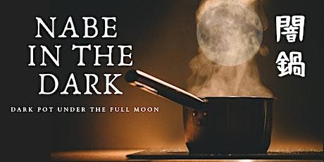 NABE IN THE DARK - Japanese Dark Pot Under the Full Moon tickets