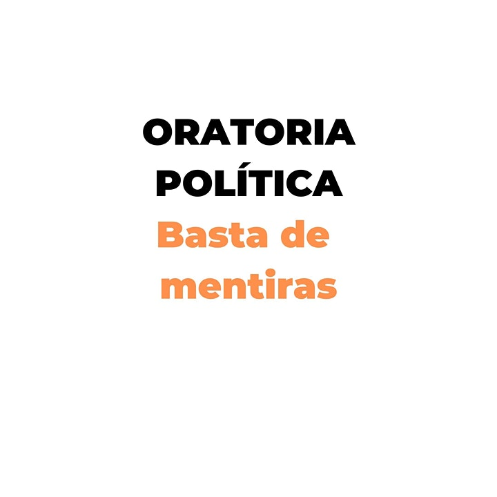 Imagen de ORATORIA POLÍTICA.  Todo lo que les dijeron es MENTIRA