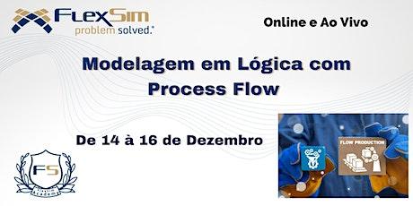 Modelagem em Lógica com Process Flow em Dezembro  de 2021 ingressos