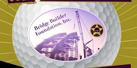 Bridge Builder Foundation & Gamma Nu Nu Inaugural Golf Classic tickets