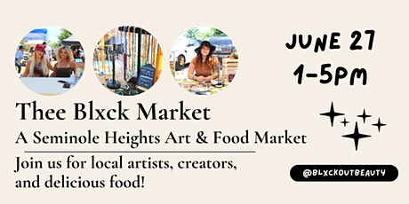Thee Blxck Market  - Seminole Heights Art & Food Market tickets