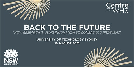 2021 National Work Health and Safety Colloquium - Back to the Future! tickets