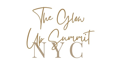 THE GLOW UP SUMMIT NYC tickets