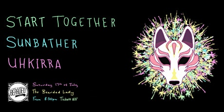 Start Together with special guests Sunbather and Uhkirra tickets