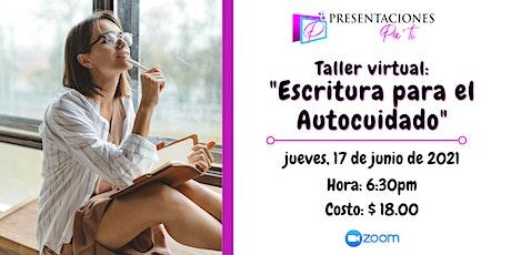 """Taller virtual """"Escritura para el Autocuidado"""" boletos"""