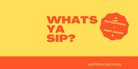What's Ya Sip?- A Paint and Sip Gallery Celebrating Black Beauty tickets