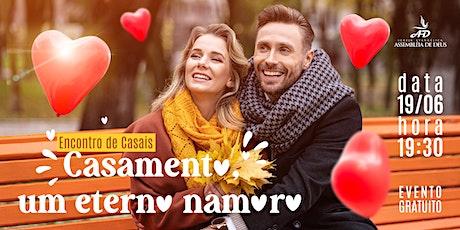 Encontro de  Casais - Casamento, um eterno namoro ingressos