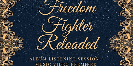 Freedom Fighter Reloaded Listening Session and Music Video Premiere tickets