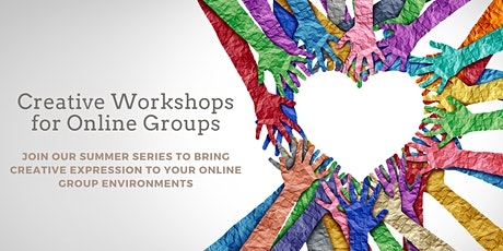 Creative Workshop Series for Educators and Mental Health Practitioners tickets