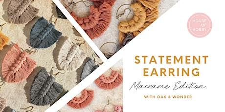 Statement Earrings - Macrame Edition tickets