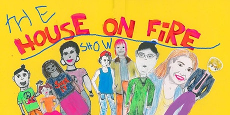 The House on Fire Show in-Person at BICA tickets