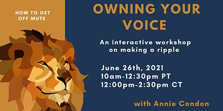 Owning Your Voice: How to Get off Mute tickets