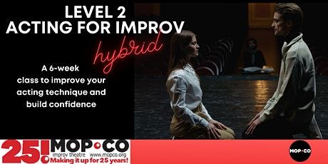 Improv Level 2: Acting for Improvisers (and others) tickets