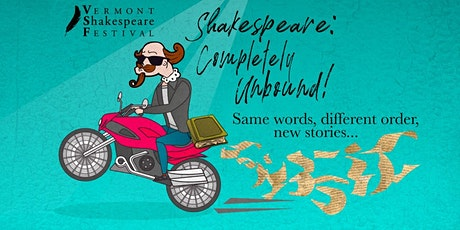 Shakespeare: Completely Unbound! tickets