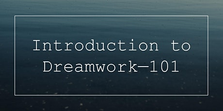 Introduction to Dreamwork Whangarei Fri 2 July 6-9pm & Sat 3 July 9.30-4pm tickets