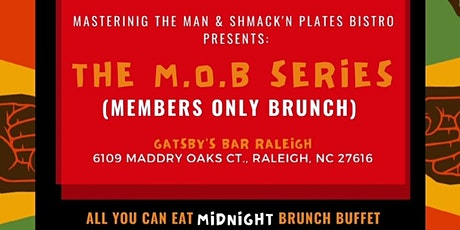 Shmack'n  Brunch Presents: The M.O.B Series (Members Only Brunch) tickets