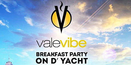 ValeVibe Breakfast Party On D Yacht Food Inclusive Breakfast Party tickets