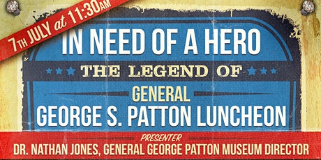 In Need of a Hero:  The Legend of General George S. Patton tickets