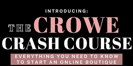 Crowe Crash Course: Everything You Need to Know to Start an Online Boutique tickets