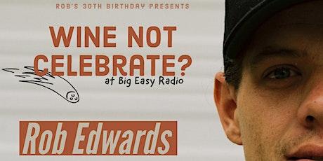 Wine Not Celebrate - Rob Edwards tickets
