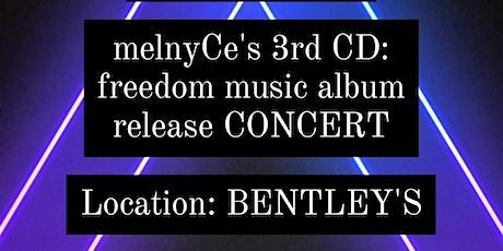 melnyCe freedom music album release concert at Bentley's tickets