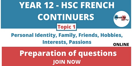 HSC FrenchContinuers Questions preparation TOPIC 1:Family, Friends, Leisure Tickets