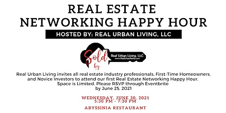 Real Estate Social Networking Happy Hour HOSTED BY Real Urban Living Realty tickets