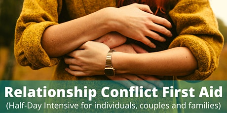 Relationship Conflict First Aid (For Individuals, Couples & Families) tickets