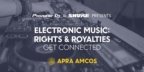 ELECTRONIC MUSIC RIGHTS & ROYALTIES: Get connected! (Adelaide) tickets