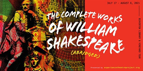 Complete Works of Wm Shakespeare (abridged) Fairsing- CANCELED tickets