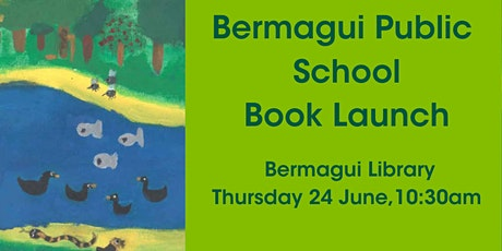 Bermagui Primary School Book Launch @ Bermagui Library tickets