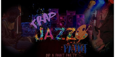 """Trap Jazz Paint  """"A Sip N Paint Party Like No Other"""" tickets"""