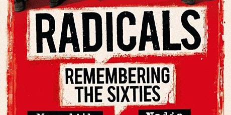 Speaker Series: Radicals -Remembering the Sixties tickets