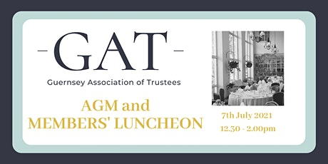 Notice of AGM and GAT Members' Luncheon Wednesday 7th July 2021 tickets