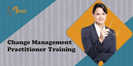 Change Management Practitioner 2 Days Virtual Training in Chihuahua tickets