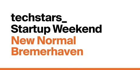 "Techstars Startup Weekend Bremerhaven - ""New Normal"" (online) tickets"