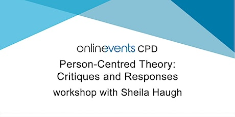 Person-Centred Theory: Critiques and Responses - Sheila Haugh tickets