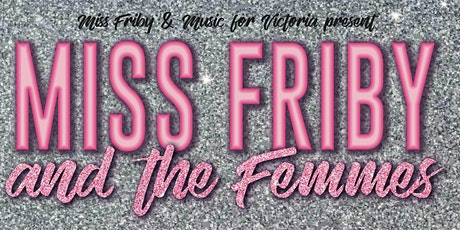 Miss Friby & The Femmes tickets