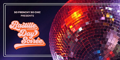 So Frenchy So Chic | Bastille Day  Soirée tickets